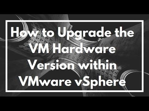 How to Upgrade the VM Hardware Version within VMware vSphere vCenter