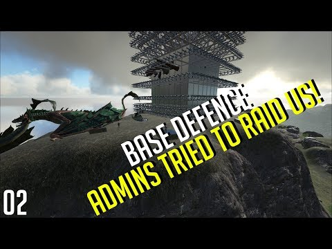 ADMINS TRIED TO RAID US! - BASE DEFENCE Ep 2  - Ark: Survival Evolved PvP
