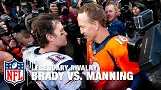 Tom Brady vs. Peyton Manning Rivalry | NFL