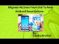 How To Migrate Data From Old To New Android Smartphone with Ease Including SMS And Call Logs