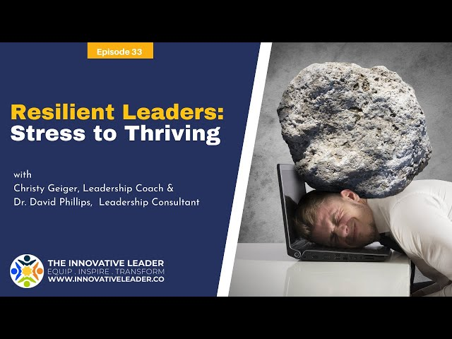 TILP #33: Resilient Leaders: Stress to Thriving