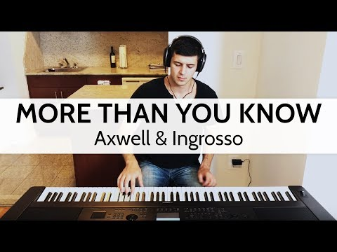 """""""More Than You Know"""" - Axwell & Ingrosso (Piano Cover) by Niko Kotoulas"""