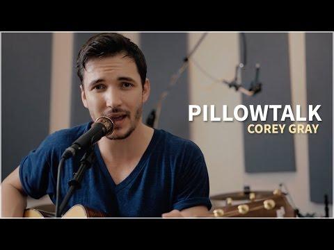 ZAYN - PILLOWTALK (Acoustic Cover by Corey Gray)