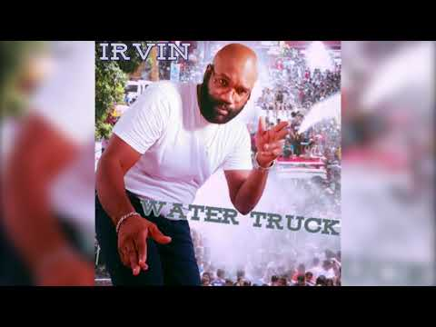Irvin - Water Truck (Antigua 2019 Soca)