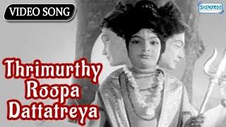Thrimurthy Roopa Dattatreya - Mahasathi Anasuya - Kannada Hit Song