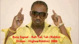 Busy Signal - Rah Tah Tah (Riddim Driven - Higher Octane) 2006