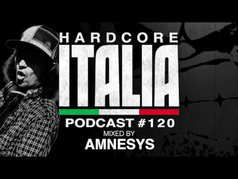 Hardcore Italia - Podcast #120 - Mixed by Amnesys