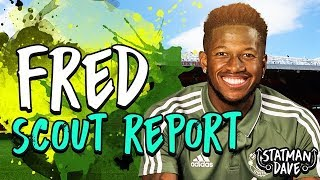 FRED SCOUT REPORT   Manchester United   Strengths, Weaknesses, Goals, Assists, Skills & Position