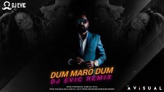 DUM MARO DUM DJ EVIC REMIX