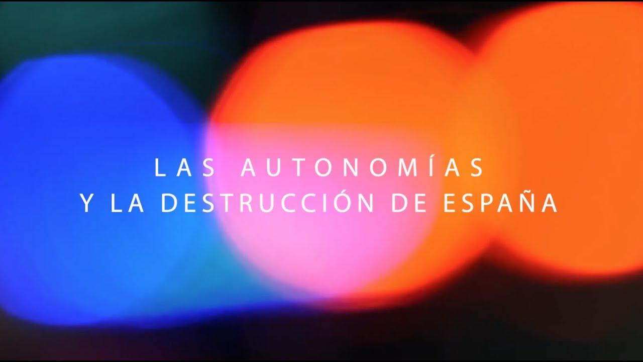 Las autonomías y la destrucción de España