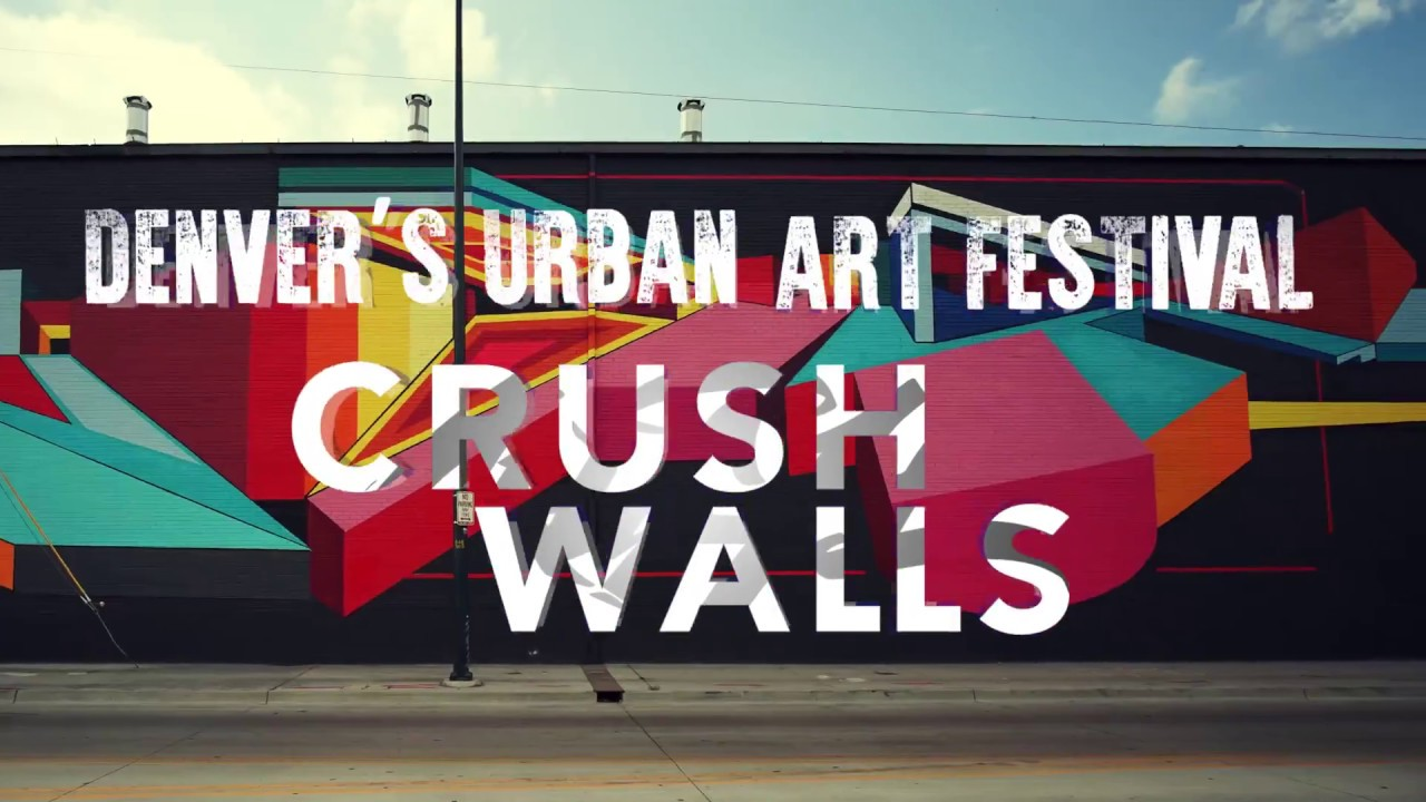 Crush Walls Will Crush Denver With Art Activities September