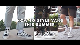 HOW TO STYLE VANS THIS SUMMER