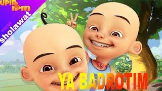Download Sholawat ya Badrotim lirik lagu versi upini&ipin