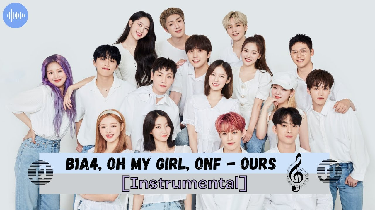 Download B1A4, OH MY GIRL (오마이걸), ONF (온앤오프) - 'OURS (너와 나의 시대)' [Instrumental]