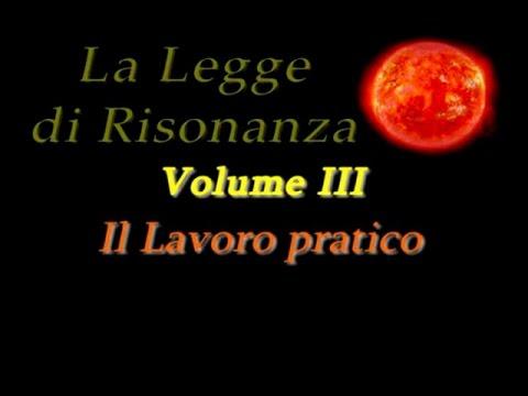 La Legge di Risonanza - Volume III - Il Lavoro pratico
