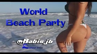 World Beach Party Live Mix the Best Dance Music 2015 Argentina Romania Spain Itali USA Br ...