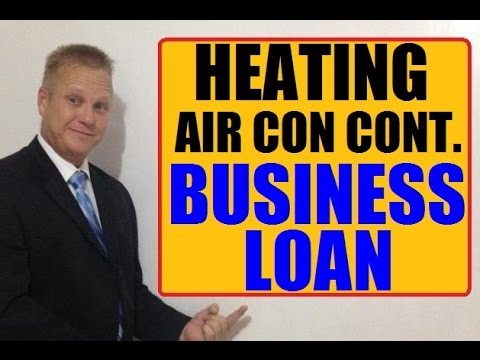 Heating - Air Conditioning Contractor Small Business Loan Available Here