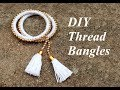 How to make thread bangles at home easy//DIY thread bangles making//Tassel Bangles//Creation&you