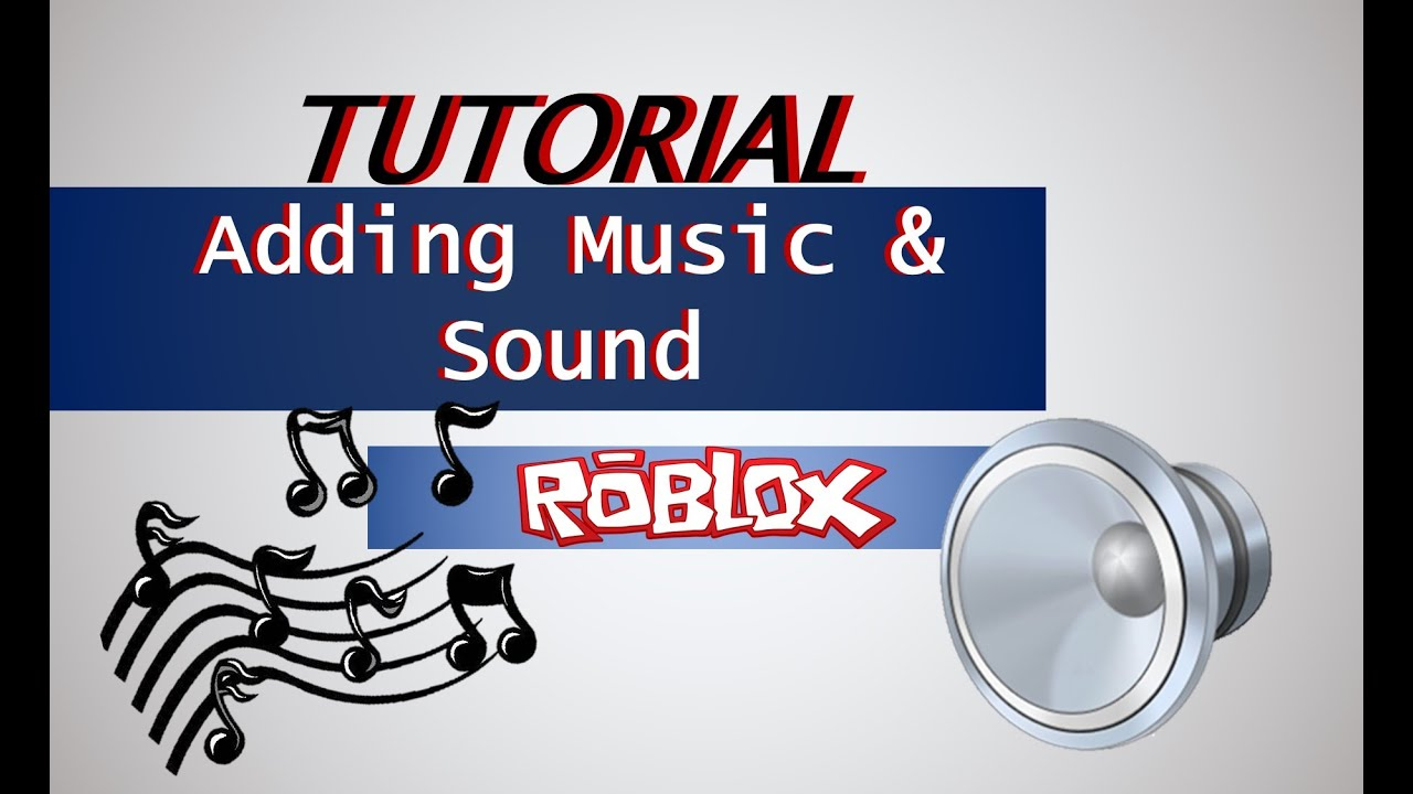 HOW TO ADD MUSIC TO YOUR ROBLOX GAME - ROBLOX STUDIO ...