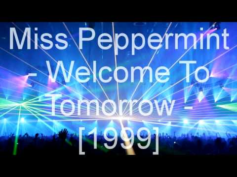 Miss Peppermint - Welcome To Tomorrow