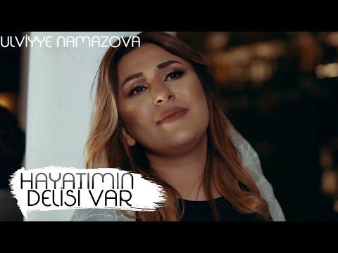 Ülviyyə Namazova - Həyatımın Dəlisi Var (Single 2019)