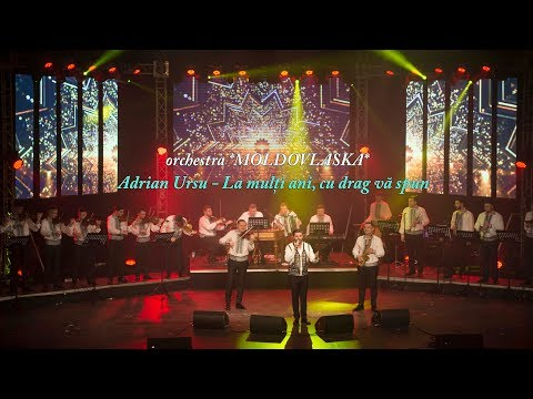 Adrian Ursu-La Mulți Ani, Cu Drag Vă Spun |Orchestra Moldovlaska