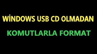 usb ve cd olmadan format atma windows 7 8 10