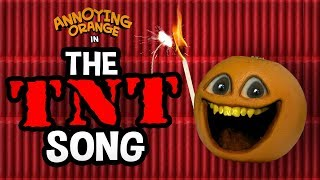 Annoying Orange - The TNT Song!
