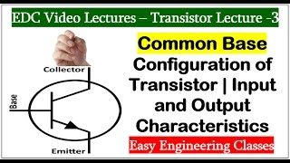 Common Base Configuration of Transistor | Input and Output Characteristics in Hindi