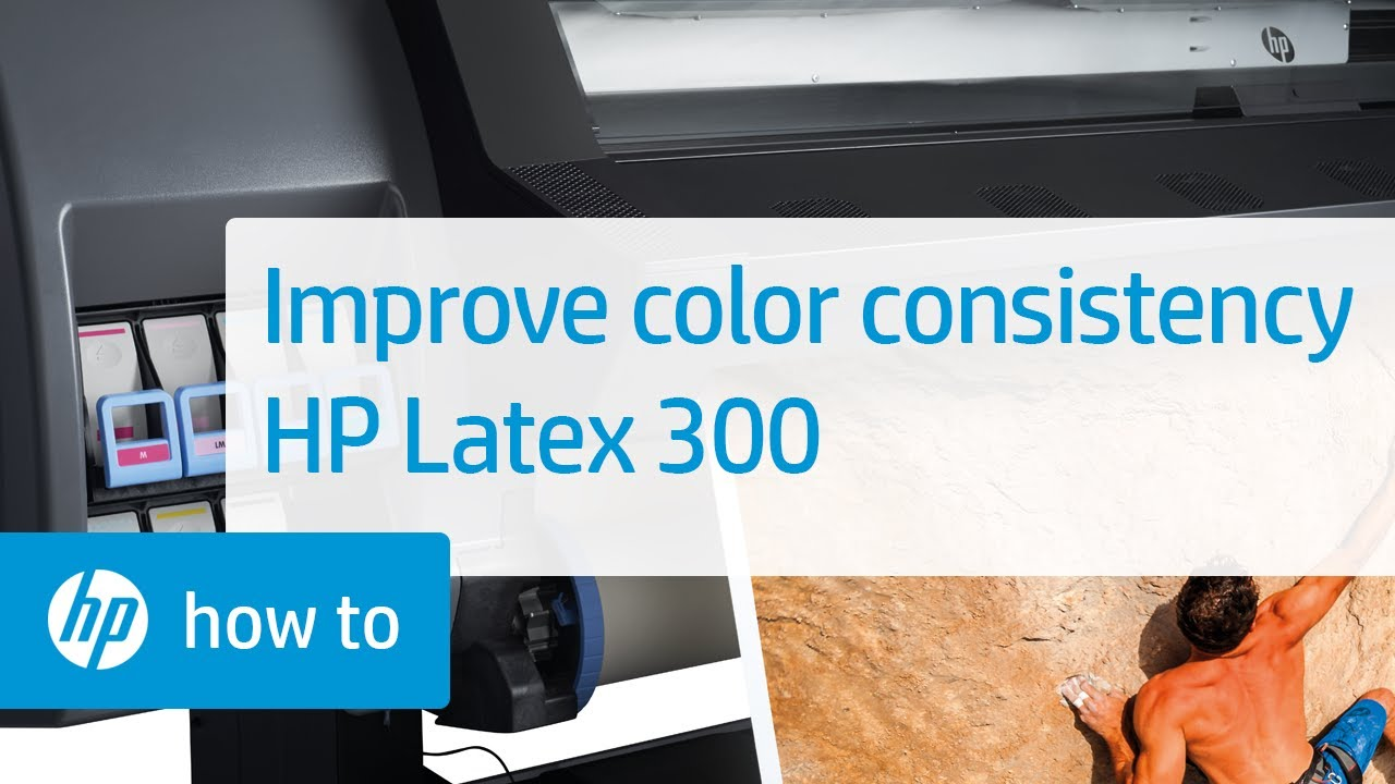 Improving Color Consistency on the HP Latex 300 Printer Series | HP Latex |  HP
