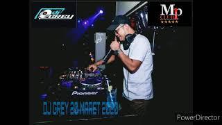 Download DJ GREY 20 MARET 2020 MP Club gaspollll!!