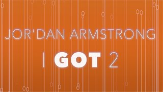 Jor'Dan Armstrong - I Got 2 (Official Lyric Video)