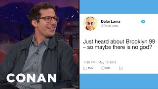 "Andy Samberg: The Dalai Lama Tweeted His Support For ""Brooklyn Nine-Nine""  - CONAN on TBS"