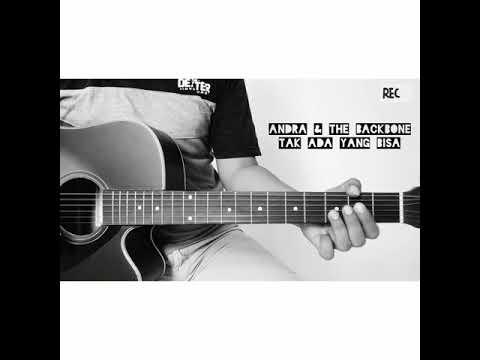 Andra & The Backbone,Tak Ada Yang Bisa GITAR COVER
