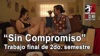 """""""Sin Compromiso"""" Segundo Semestre (2016)"""