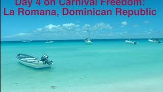 Carnival Freedom Cruise Vlog: Day 4 La Romana, Dominican Republic