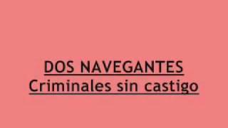 LOS DOS NAVEGANTES - Criminales sin castigo