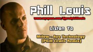 Dj Phill Lewis Remix (Milow - Ayo Technology)