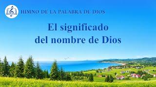 Canción cristiana | El significado del nombre de Dios