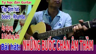Tự Học đàn Guitar bolero NHỮNG BƯỚC CHÂN ÂM THẦM
