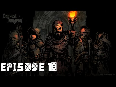 Darkest Dungeon - Playthrough#10 FR