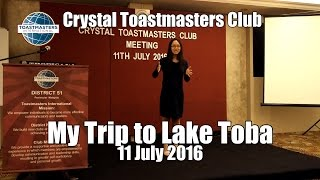 My Trip to Lake Toba (Crystal Toastmasters)