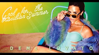 Cool For The Brazilian Summer - Demi Lovato (BR Music Video)