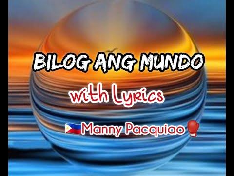 BILOG ANG MUNDO with LYRICS (boycalugas) - MANNY PACQUIAO