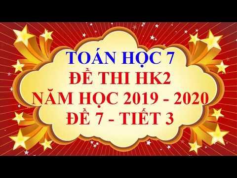 Видео: Toán học lớp 7 - Đề thi HK2 năm học 2019 - 2020 - Đề 7 - Tiết 3