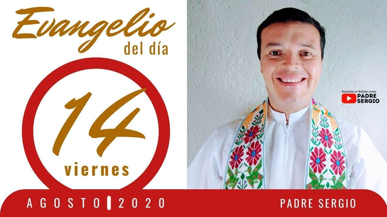 Evangelio de hoy Viernes 14 de Agosto de 2020