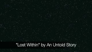 Watch An Untold Story Lost Within video
