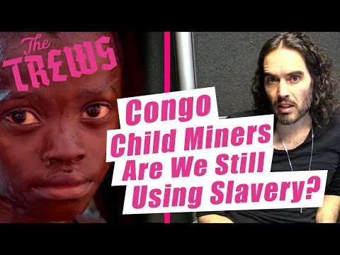 Congo Child Miners - Are We Still Using Slavery? Russell Brand The Trews (E414)