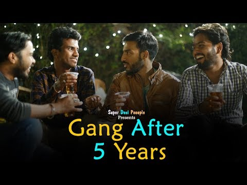 Super Desi People - | Gang After Five Years