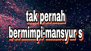 Download Mp3 Tak Pernah Bermimpi-mansyur S | Cover~xl Keyboard